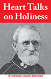 Heart Talks on Holiness by Samuel Logan Brengle